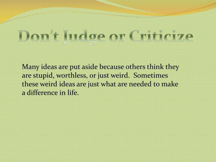 Don't Judge or Criticize