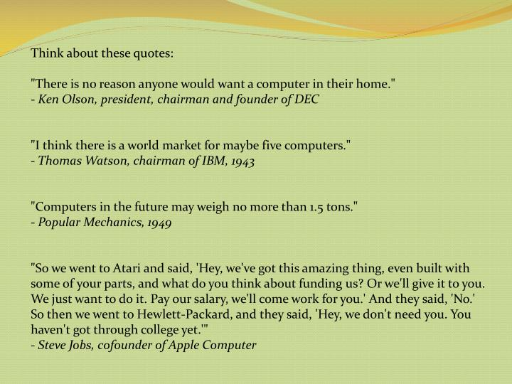 Think about these quotes: