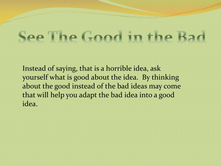 See The Good in the Bad