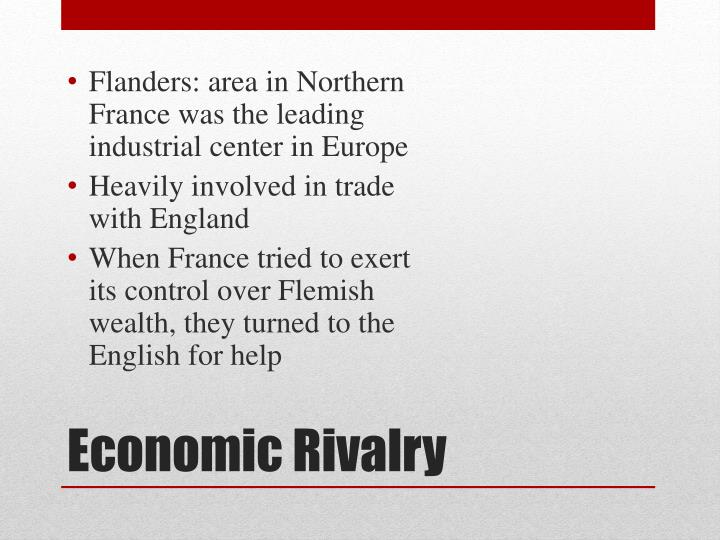 Flanders: area in Northern France was the leading industrial center in Europe