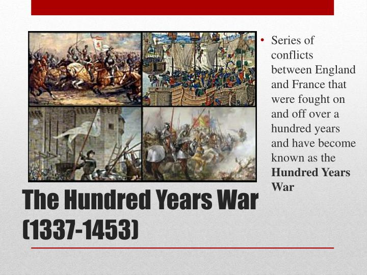 Series of conflicts between England and France that were fought on and off over a hundred years and have become known as the