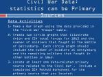 civil war data statistics can be primary sources2