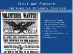 civil war posters persuasive primary sources