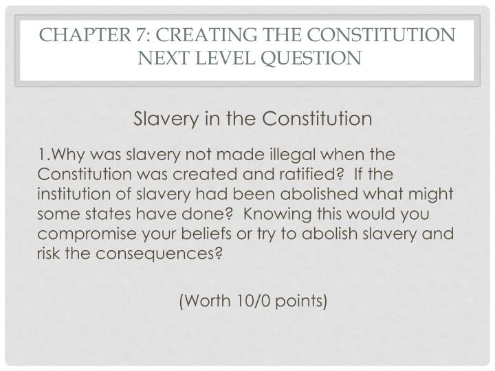 Chapter 7: Creating the Constitution