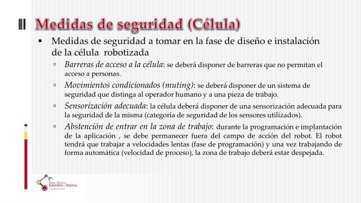 Medidas de seguridad (Célula)