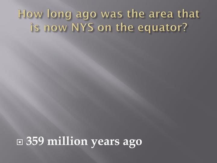 How long ago was the area that is now NYS on the equator?