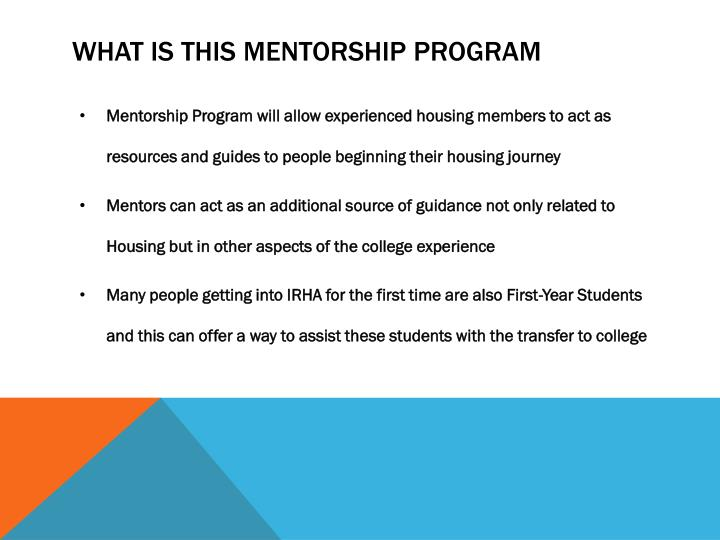 Mentorship Program will allow experienced housing members to act as resources and guides to people beginning their housing journey