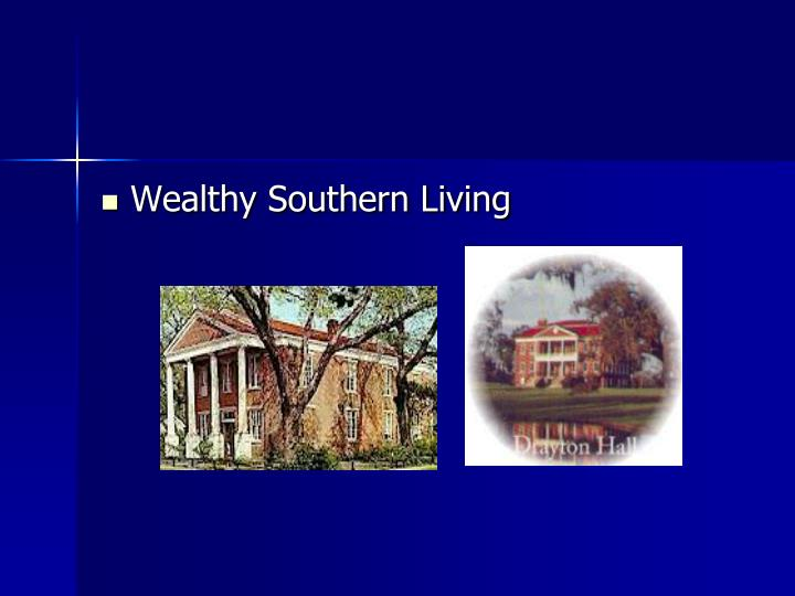 Wealthy Southern Living