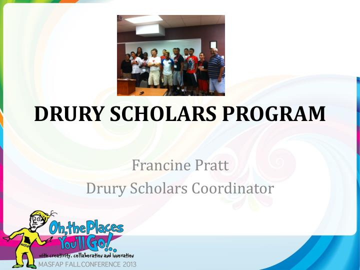 DRURY SCHOLARS PROGRAM
