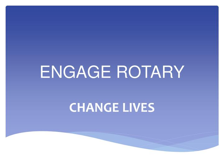 Engage rotary