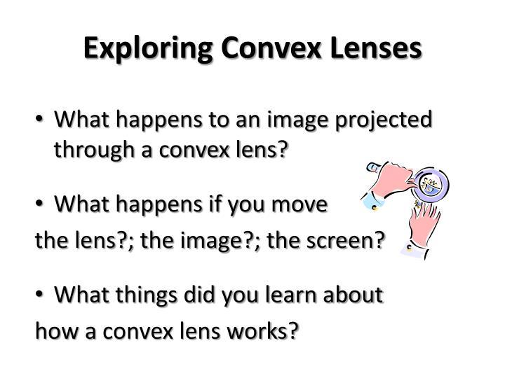 Exploring Convex Lenses