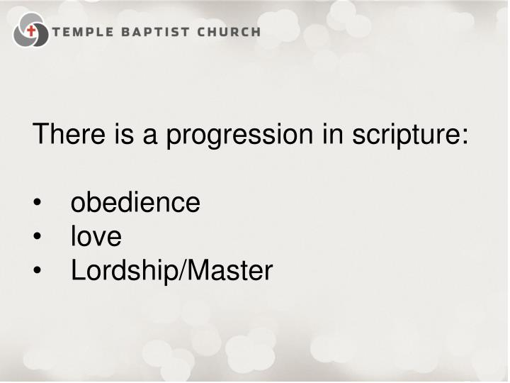 There is a progression in scripture: