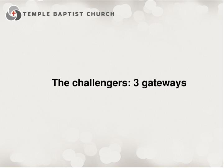 The challengers: 3 gateways