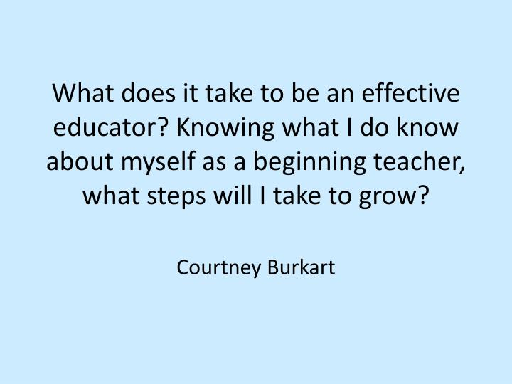 What does it take to be an effective educator?