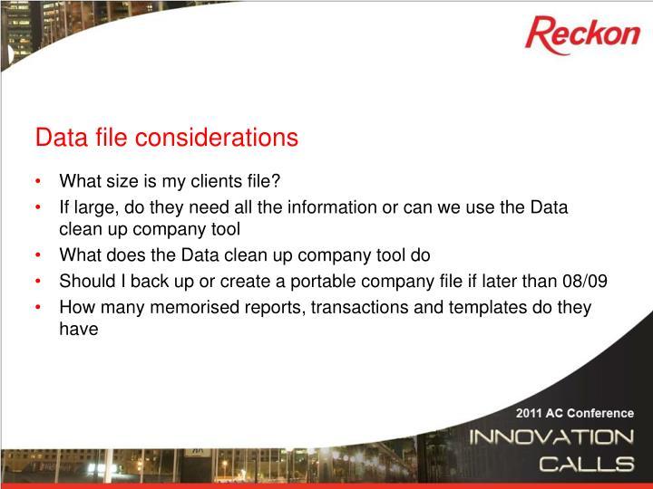 Data file considerations