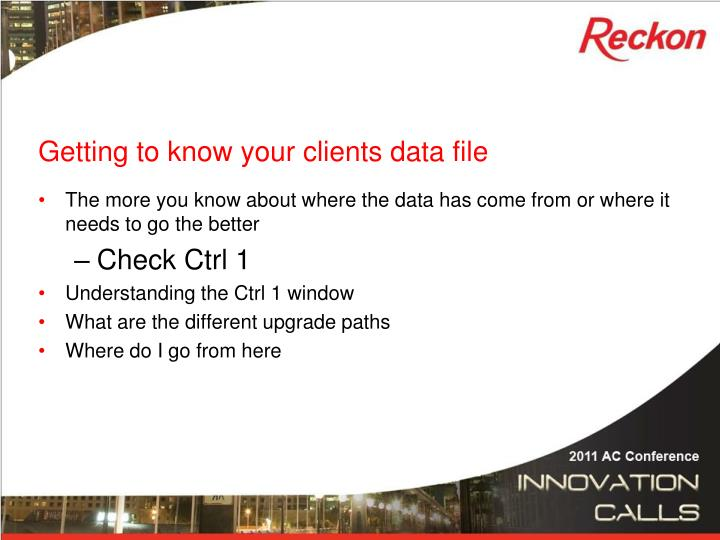 Getting to know your clients data file