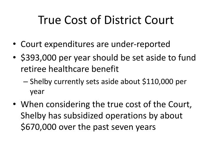 True Cost of District Court