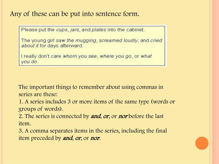 Any of these can be put into sentence form.