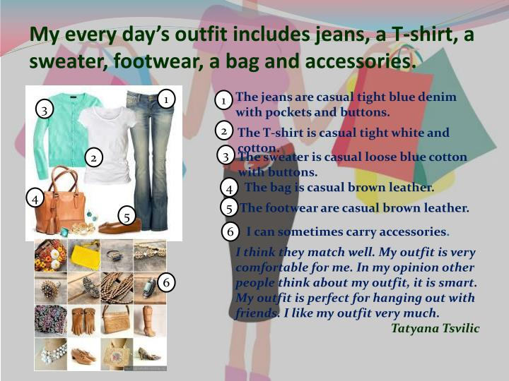 My every day's outfit includes jeans, a T-shirt, a sweater, footwear, a bag and accessories.