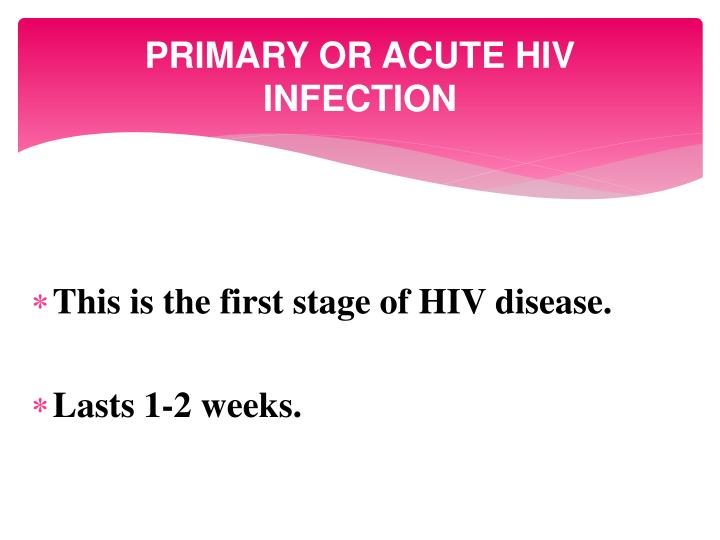 PRIMARY OR ACUTE HIV INFECTION