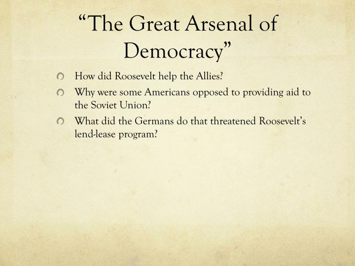 The great arsenal of democracy