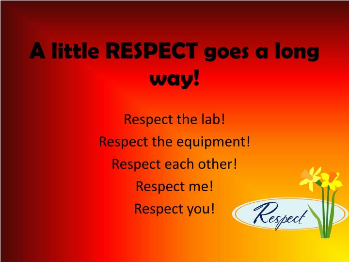 A little RESPECT goes a long way!