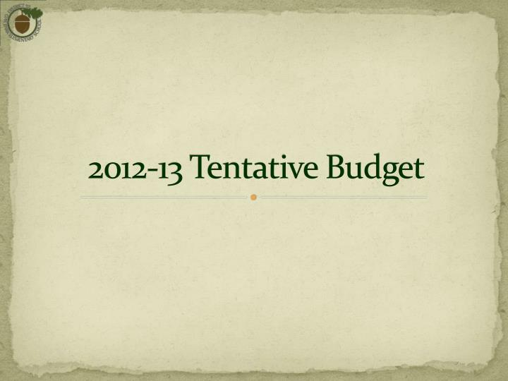 2012-13 Tentative Budget