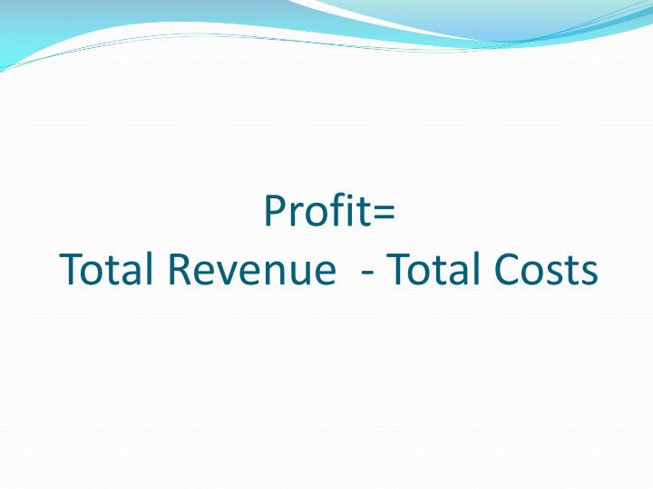 Profit total revenue total costs