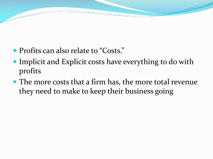 "Profits can also relate to ""Costs."""