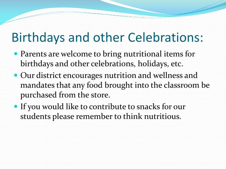 Birthdays and other Celebrations: