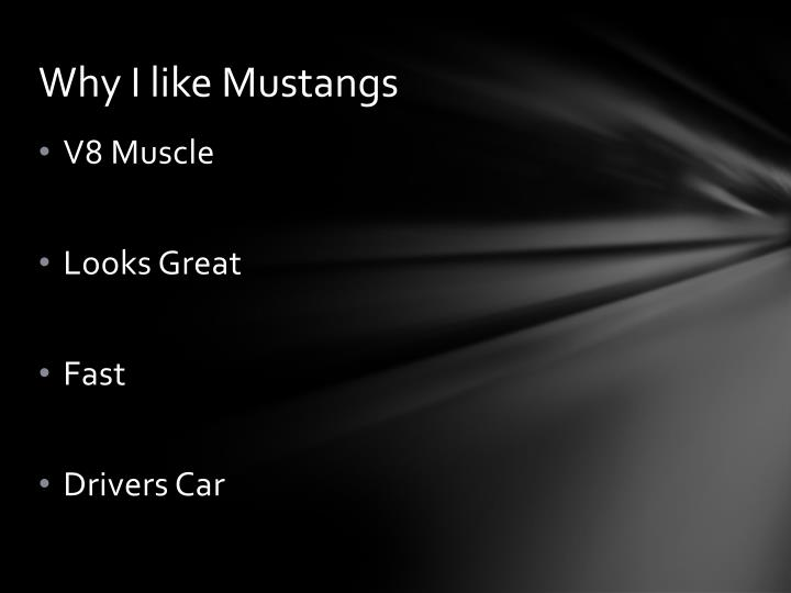 Why I like Mustangs