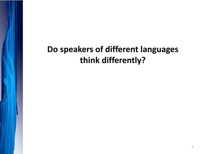 Do speakers of different languages