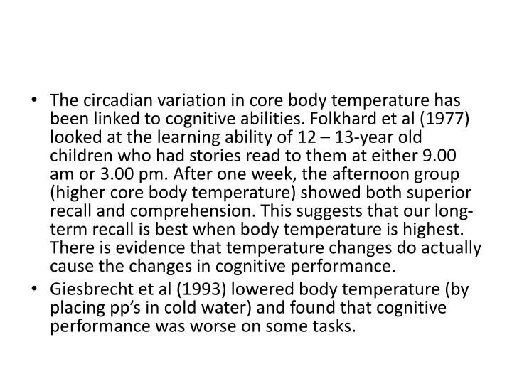 The circadian variation in core body temperature has been linked to cognitive abilities.