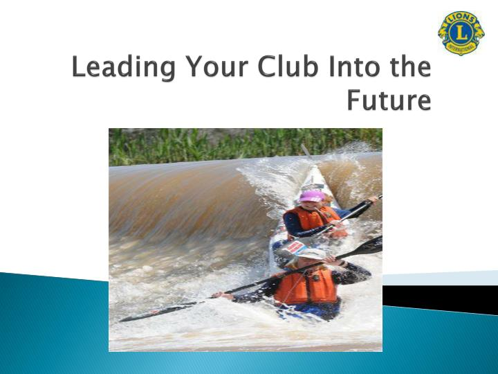 Leading Your Club Into the Future