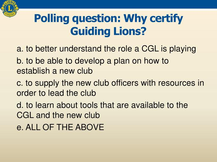 Polling question: Why certify Guiding Lions?