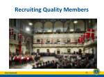 recruiting quality members