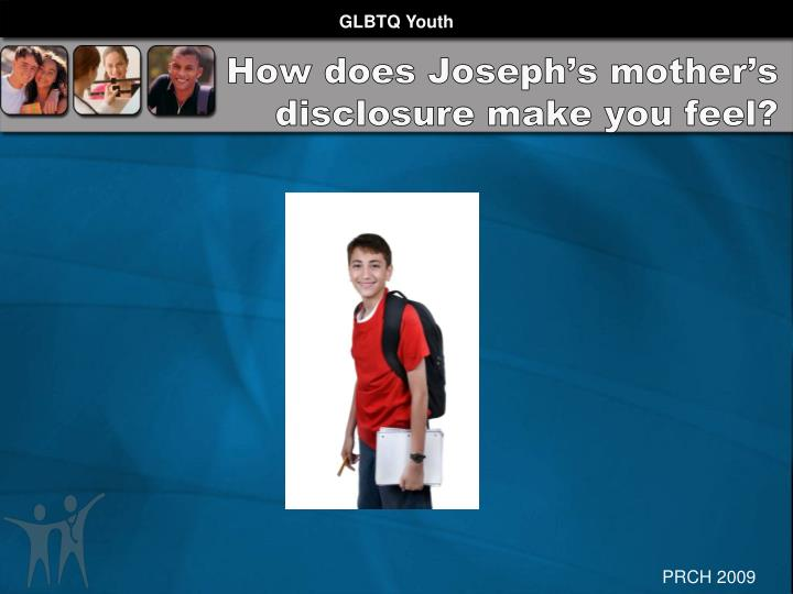 How does Joseph's mother's disclosure make you feel?