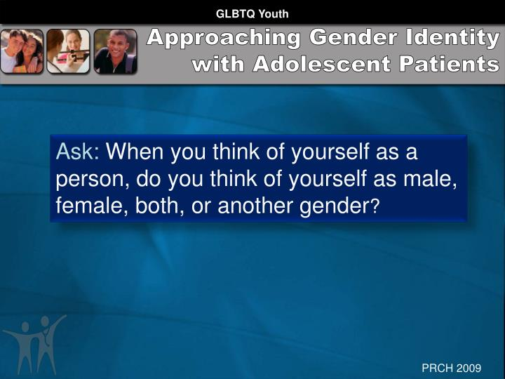 Approaching Gender Identity with Adolescent Patients