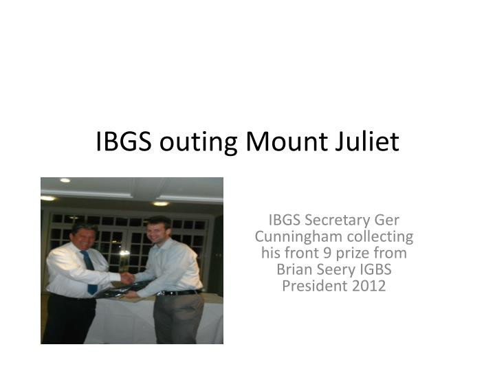 Ibgs outing mount juliet