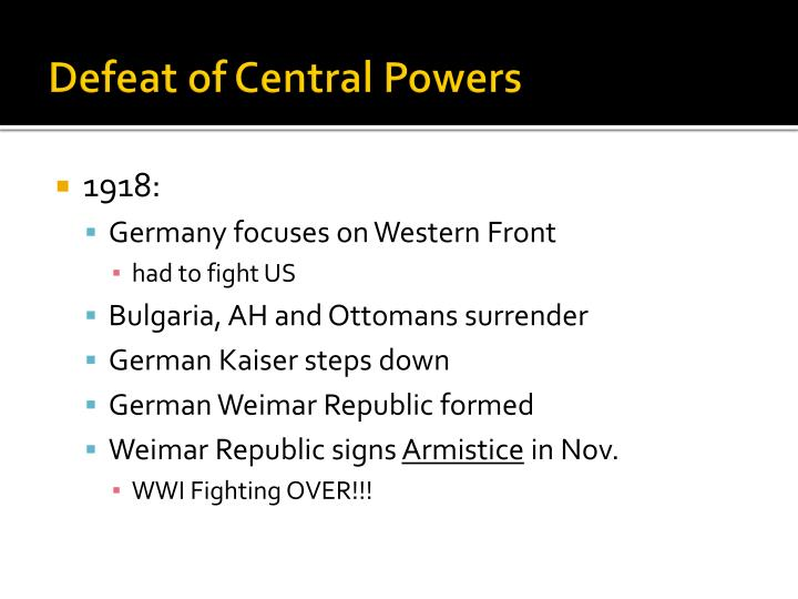 defeat of the central powers The central powers were the  the name is derived from the geographic position of the member nations in the central  but the humiliating defeat it.