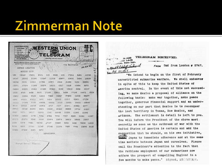 the zimmerman telegram essay The zimmermann telegram project description 1- read the zimmermann telegram which woodrow wilson used to declare war on gremany 2- read benjamin freedman's talk on why the usa entered the war briefly address the following points: wilson had run on the slogan of having kept us out of the war was his declaration of war.