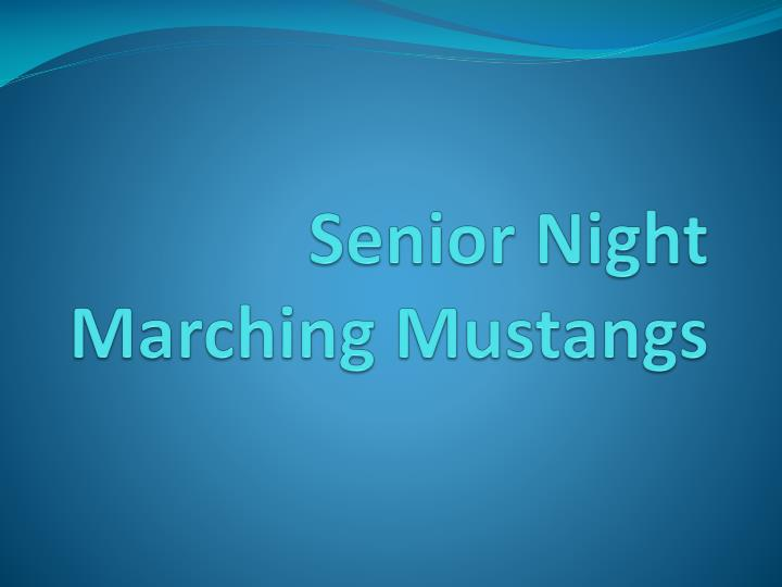 Senior night marching mustangs
