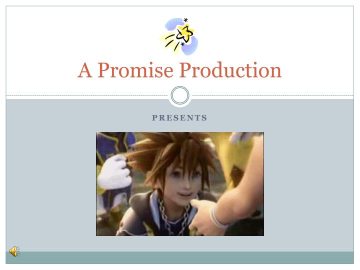 A promise production