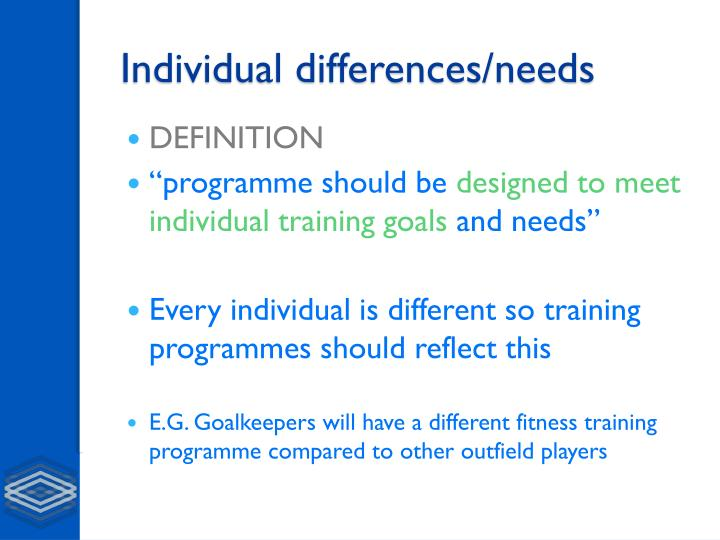 Individual differences/needs