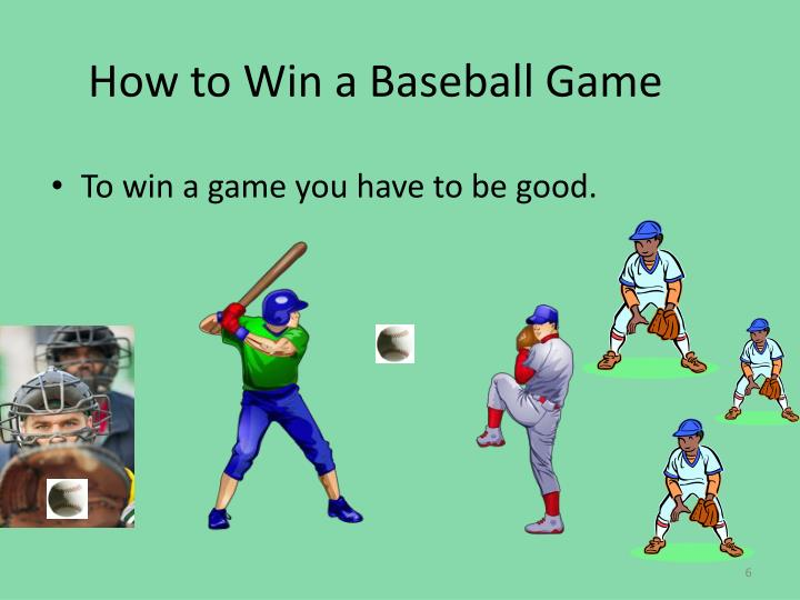 How to Win a Baseball Game