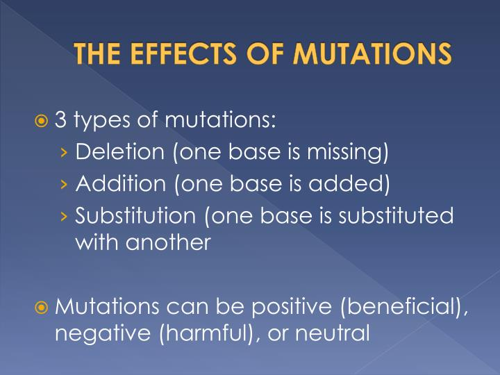 THE EFFECTS OF MUTATIONS