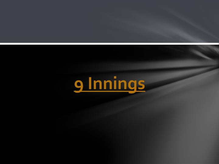 9 Innings