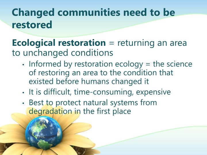 Changed communities need to be restored