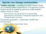 species can change communities