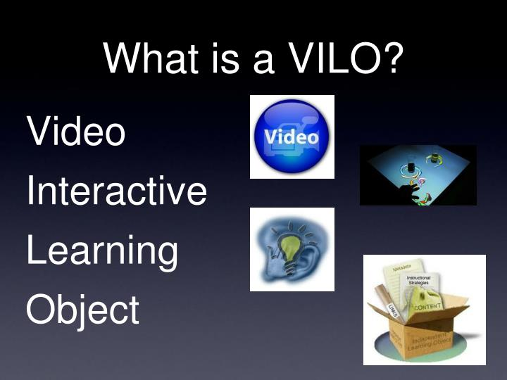 What is a VILO?